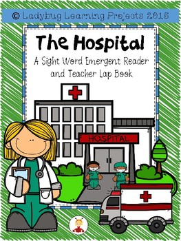 A Hospital (Sight Word Emergent Reader)
