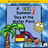 A Hot Summer Day at the Water Park  (Emergent Reader and Teacher Lap Book)