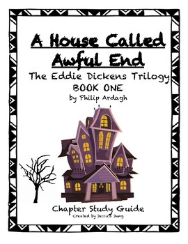 A House Called Awful End: Eddie Dickens Trilogy-Study Guide