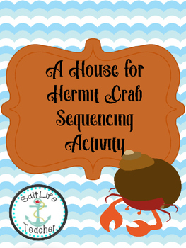 A House For Hermit Crab by Eric Carle Sequencing Text Structure