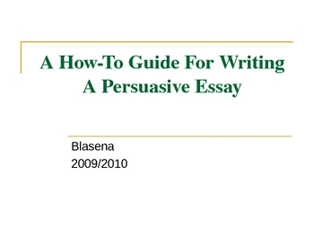 A How To Guide for Writing a Persuasive Essay
