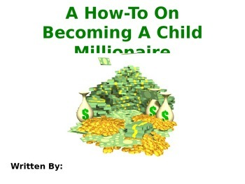 A How-to On Becoming a Child Millionaire