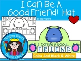 A+ I Can Be A Good Friend! Hat