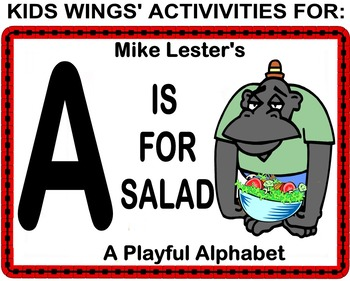 A IS FOR SALAD by Mike Lester, A Playful Alphabet Book!