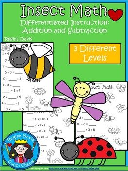 A+ Insects: Math... Addition and Subtraction Differentiated  Practice