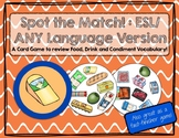 A JUMBO Spot the Match game for Food Vocabulary: Works in ANY Language / ESL