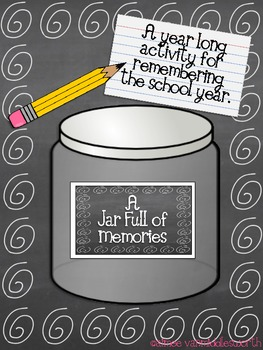 A Jar Full of Memories- A Year Long Activity for Remembering the School Year