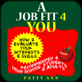 Career & A Job Fit 4 You: How 2 Evaluate Your Interests & Skills > WORKSHEETS !