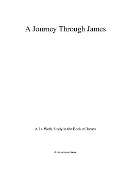 A Journey Through James - A 14 Week Study in the book of James