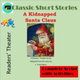 A Kidnapped Santa Claus, A Readers' Theater Adaptation with Activities