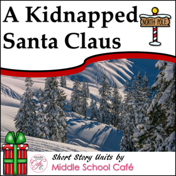 Short Story Unit for A Kidnapped Santa Claus ~ Holidays in Secondary