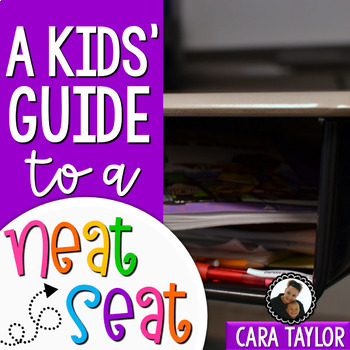 A Kids' Guide to a Neat Seat ~ No More Messy Desks!