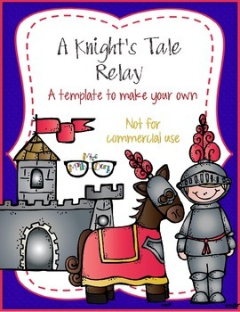 A Knight's Tale Relay! template - Personal Use Only!