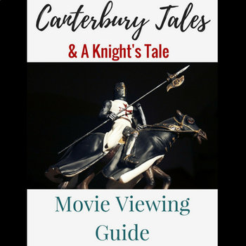 Canterbury Tales & A Knight's Tale:  Viewing Guides