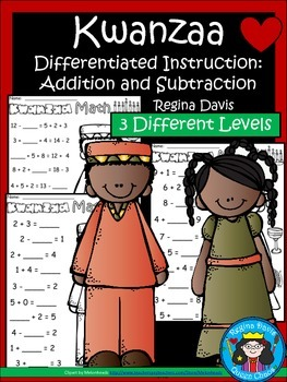 A+ Kwanzaa Addition and Subtraction Differentiated  Practice