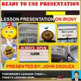 IRONY: READY TO USE LESSON PRESENTATION