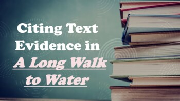 A LONG WALK TO WATER: Citing Text Evidence Practice by ...
