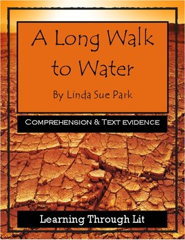 A LONG WALK TO WATER by Linda Sue Park * Comprehension & Text Evidence