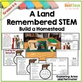 A Land Remembered STEM:  Create a Homestead using Area and Perimeter