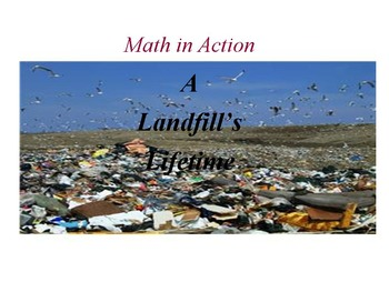 A Landfill's Lifetime: The Math in Action Series.