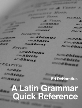 A Latin Grammar Quick Reference