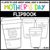 A Latte to Love! Mother's Day Flipbook for Mom, Aunt, and Grandma