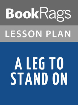 A Leg to Stand On Lesson Plans