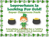 A Leprechaun Is Looking For Gold...in Your Classroom!  Super Classroom Pack!