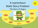 A Leprechaun Math Story Problem; The Story of Angus