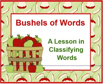 A Lesson in CLASSIFYING Words - Bushels of Words
