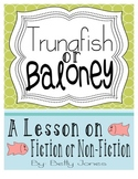A Lesson on Fiction or Non-Fiction (or Fact and Opinion):