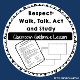 A Lesson on Respect! Walk, Talk, Act, and Study
