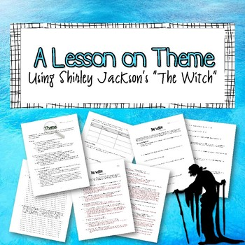 "A Lesson on Theme: Using Shirley Jackson's ""The Witch"""