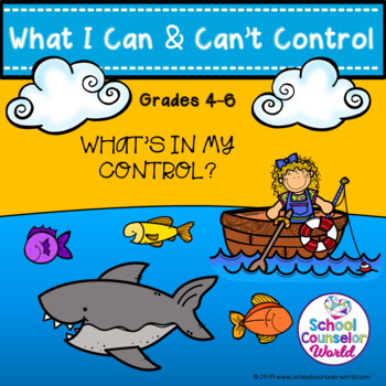A Lesson on Things I Can and Can't Control, Grades 4-6