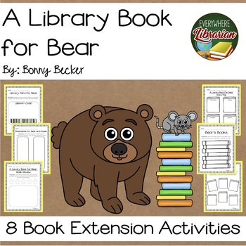 A Library Book for Bear by Bonny Becker Book Extension Activities NO PREP