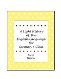 A Light History of the English Language For German * Class