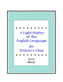 A Light History of the English Language For Italian * Class