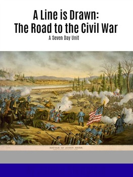 A Line is Drawn - The Road to the Civil War