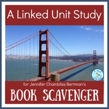 "A Linked Unit Study for Jennifer Chambliss Bertman's ""Book Scavenger"""