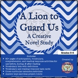 A Lion to Guard Us: A Creative Novel Study