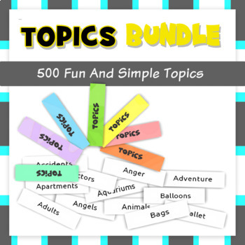 A List of 500 Great Speaking and Writing Topics with Instructions