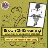 A LISTEN-and-RESPOND Booklet for Brown Girl Dreaming by J.Woodson