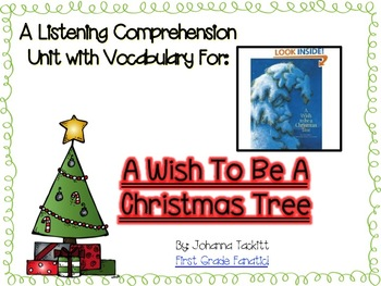A Listening Comprehension Unit For A Wish To Be A Christmas Tree