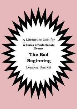 Literature Unit - Series Of Unfortunate Events THE BAD BEGINNING Lemony Snicket