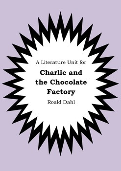 Literature Unit - CHARLIE AND THE CHOCOLATE FACTORY - Roald Dahl - Novel Study