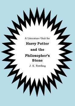 Literature Unit - HARRY POTTER & THE PHILOSOPHER'S STONE JK Rowling Novel Study