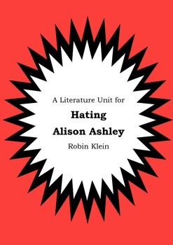 Literature Unit - HATING ALISON ASHLEY - Robin Klein - Novel Study - Worksheets