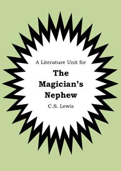 Literature Unit - Narnia THE MAGICIAN'S NEPHEW - CS Lewis Novel Study Worksheets