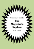 Literature Unit - Narnia THE MAGICIAN'S NEPHEW - CS Lewis Novel Study Worksheets