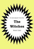 Literature Unit - THE WITCHES - Roald Dahl - Novel Study -